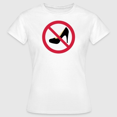 Forbud: Ingen tusser. ANTI High heeled sko - Dame-T-shirt