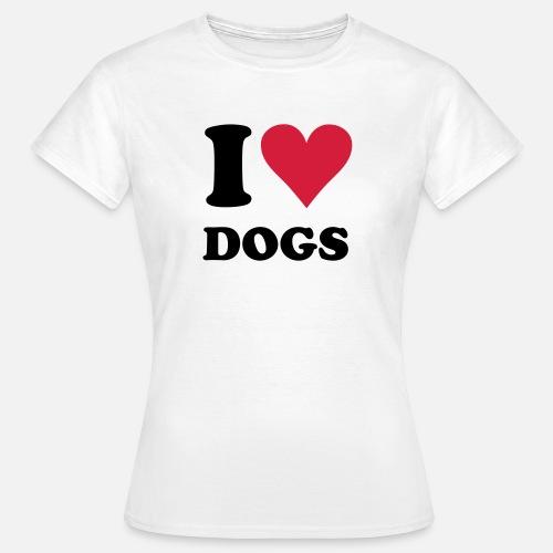 Perro Love I Perros Spreadshirt Dogs Camiseta Mujer EvSq6v