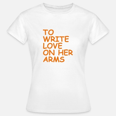 Nonprofit to write love on her arms orange - Frauen T-Shirt
