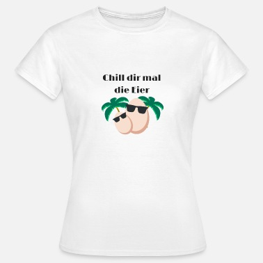 Palmboom Coole Spreuken Chill your eggs Age keep cool - Vrouwen T-shirt