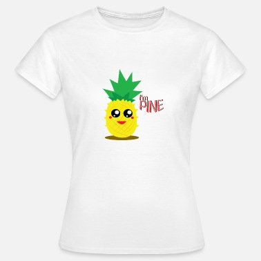 Funny Pineapple Funny pineapple - Women's T-Shirt