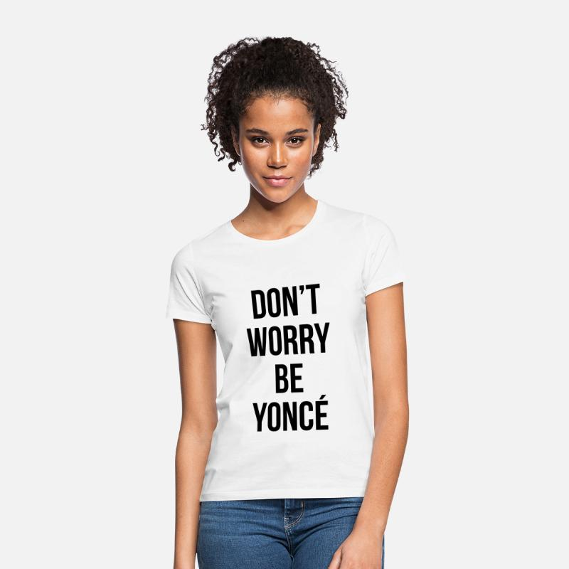 T-shirt - Don't worry be yonce - T-shirt dame hvid