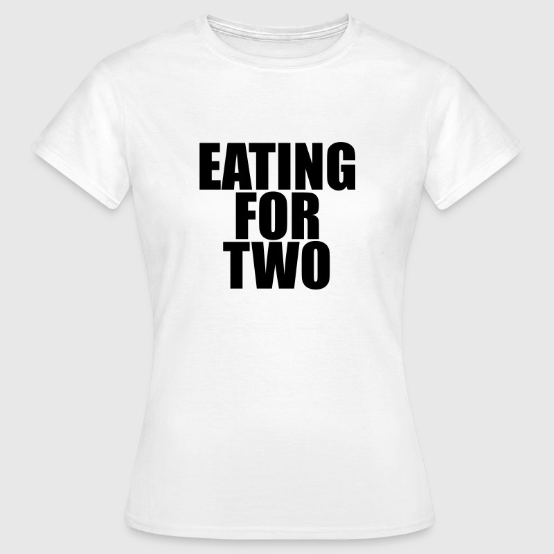 Eating for two - Vrouwen T-shirt