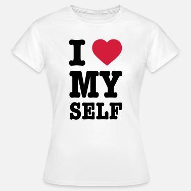 I Love Myself T Shirts Online Bestellen Spreadshirt