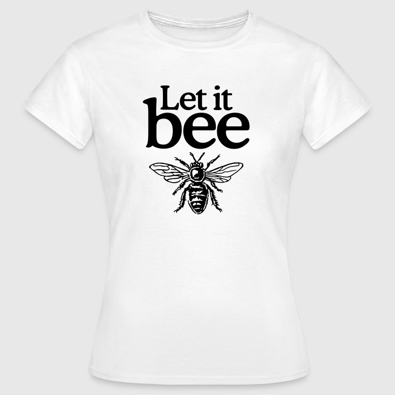 Let it bee - Women's T-Shirt