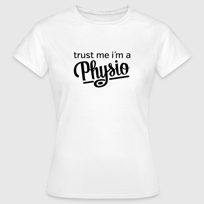 Trust Me I´m A Physio - Women's T-Shirt