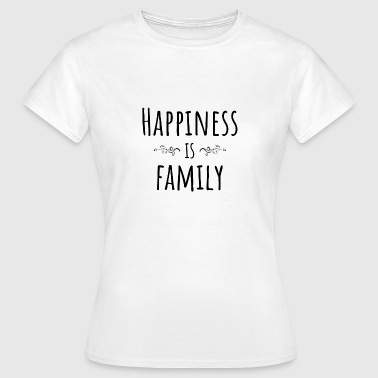 Happiness family - Women's T-Shirt
