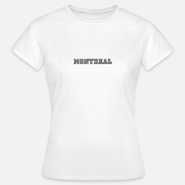 Montreal Montreal - Vrouwen T-shirt