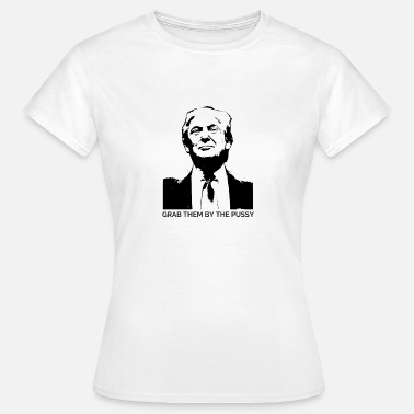 Pussy Quotes Trump - Grab Them By The Pussy - Women's T-Shirt