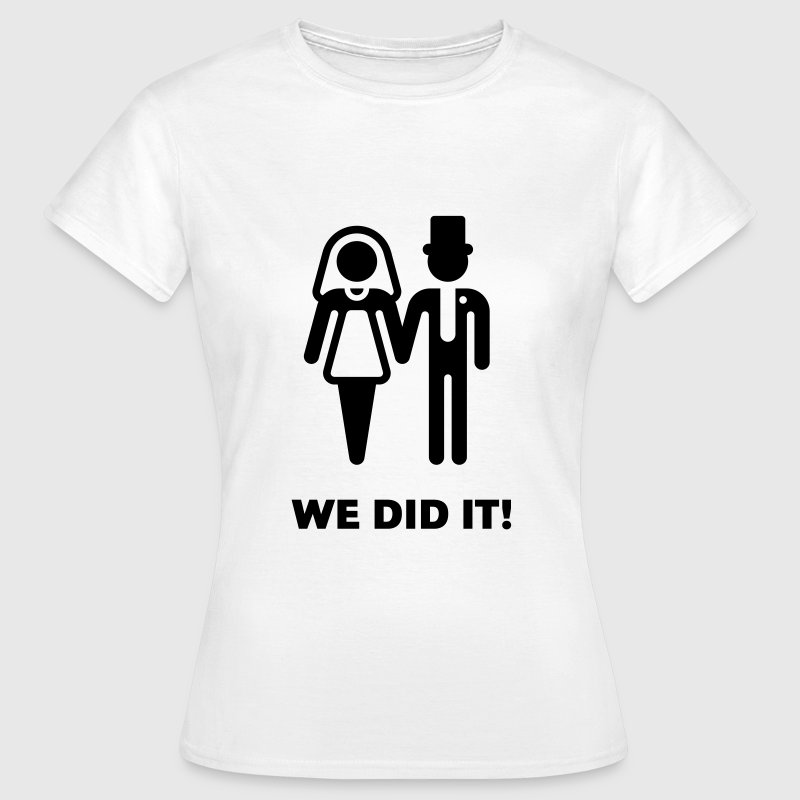 We did it! (Wedding / Marriage) - Women's T-Shirt