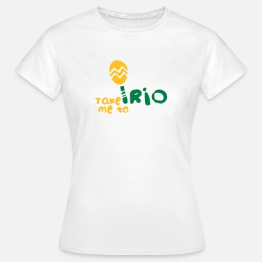 Rio take_me_to_rio_green - Women's T-Shirt