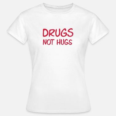 Tycka Om drugs not hugs - T-shirt dam
