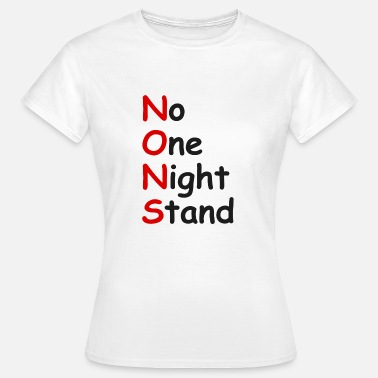 One Night Stand 1008 - No One Night Stand - Vrouwen T-shirt
