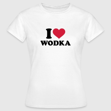 Wodka - Frauen T-Shirt