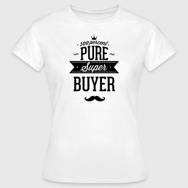 100% buyers - Women's T-Shirt