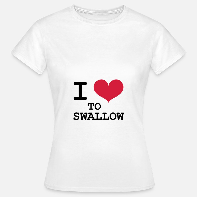 Swallow T-Shirts - I Love To Swallow [Porn / Sex] - Vrouwen T-shirt wit