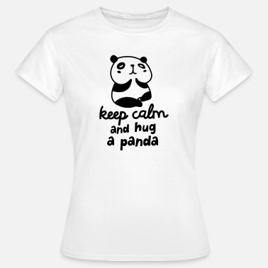 Panda Keep Calm And Hug A Panda - Frauen T-Shirt