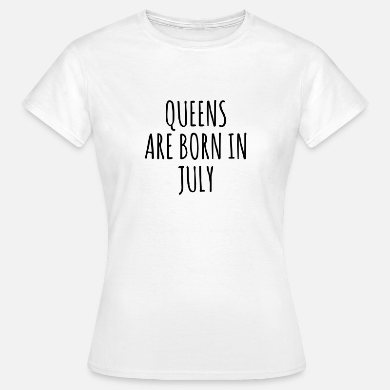 Birthday T-Shirts - Queens are born in July - Women's T-Shirt white