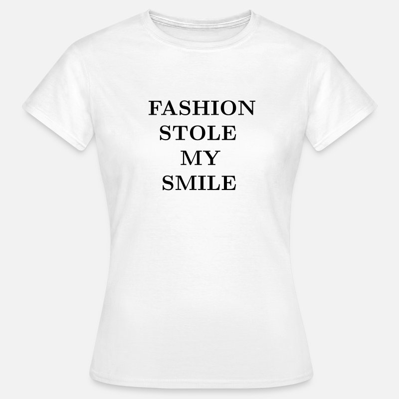 Citaat T-Shirts - Fashion stole my smile - Vrouwen T-shirt wit