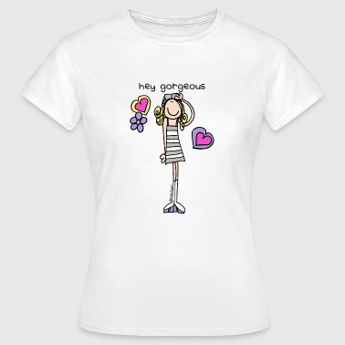 'hey gorgeous' - groovy chick friend - Women's T-Shirt
