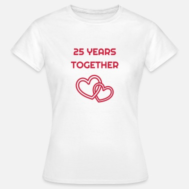 25 Wedding Anniversary 25 - Birthday Wedding - Marriage - Love - Frauen T-Shirt