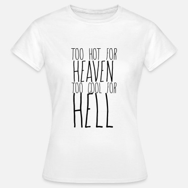 Etsy Too hot for heaven too cool for hell - Women's T-Shirt