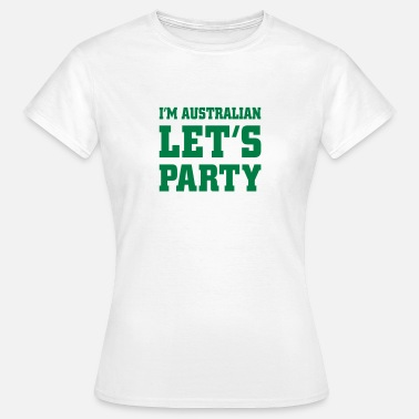 Australian Surf I'm Australian Let's Party, cairaart.com - Women's T-Shirt