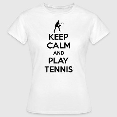 Keep calm and play Tennis - Vrouwen T-shirt