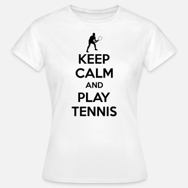Tennis Grappig Keep calm and play Tennis - Vrouwen T-shirt