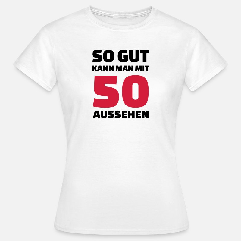 50 Geburtstag Frauen T Shirt Spreadshirt