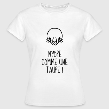Myope / Taupe - Vue - Lunettes - Yeux - Humour - T-shirt Femme