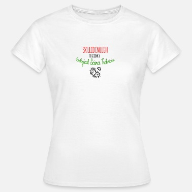 Science Technician Biological science technician - Women's T-Shirt