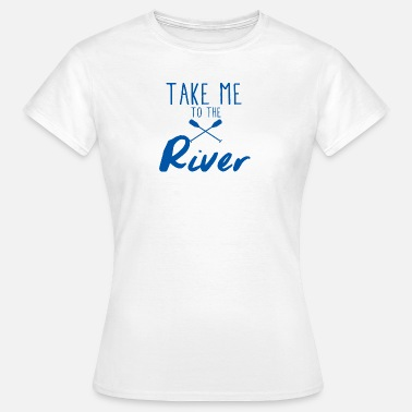 Rowing Rafting, whitewater, canoeing, kayaking, water sports - Women's T-Shirt