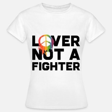 Lover Not A Fighter Lover not a Fighter LGBT LGBTQ Regenbogen Flag - Frauen T-Shirt