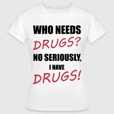 Dealer Drugs - Women's T-Shirt