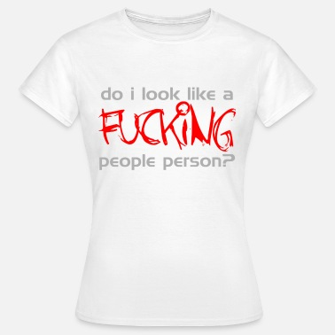 Fuck Off People Person - Women's T-Shirt