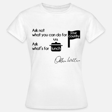 Citations Country Orson Welles citation country vs lunch - T-shirt Femme
