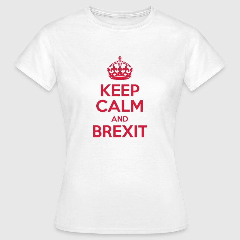 Keep Calm and Brexit - Women's T-Shirt