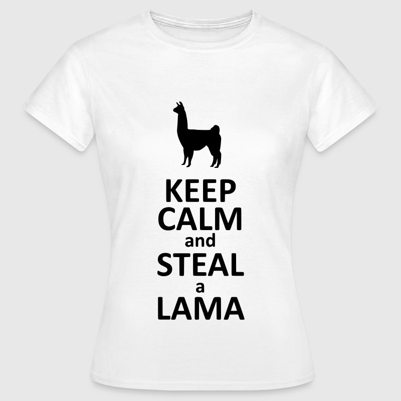 Keep calm and steal a Lama - T-shirt Femme