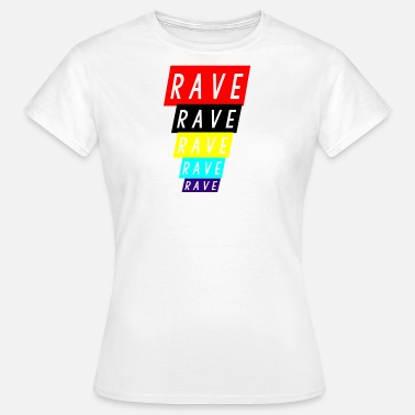 Rave On rave rave rave - Women's T-Shirt