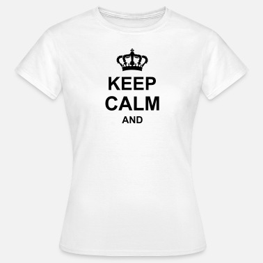 Crown keep calm and g1 - Women's T-Shirt