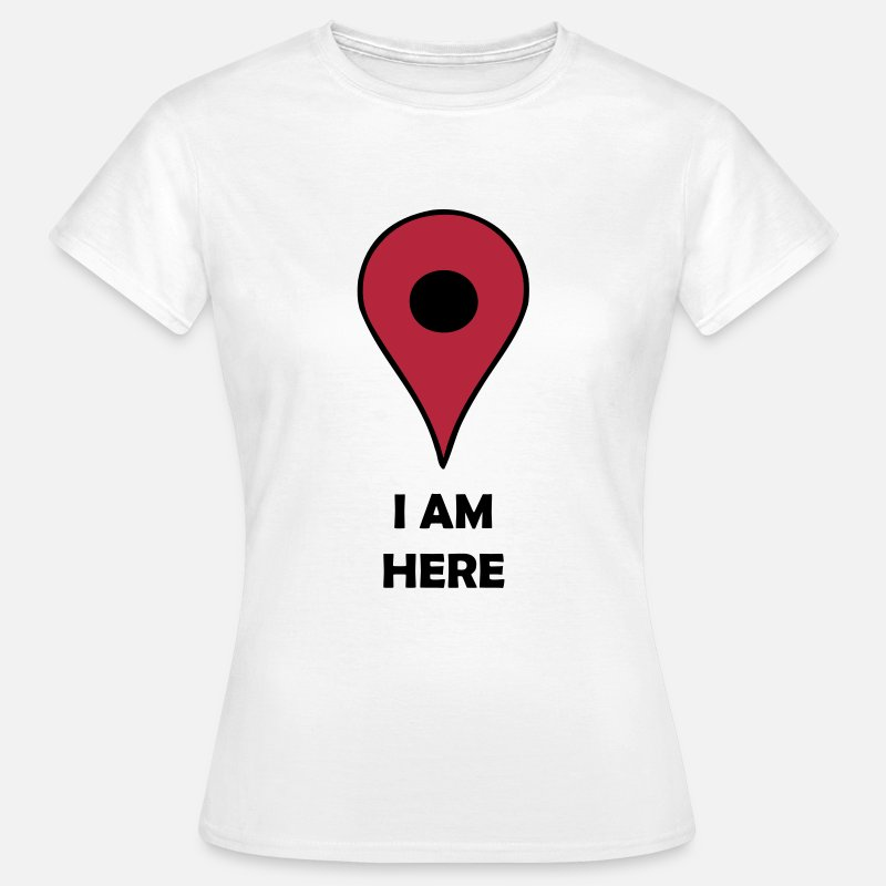 Gps T-Shirts - I Am Here (Map Icon) - Women's T-Shirt white