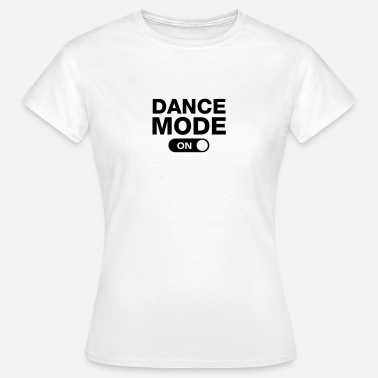 Modern Dance Dance Mode (On) - T-shirt dam