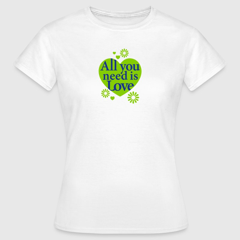 All you need is Love Heart Herz Blume Flower hygge - Frauen T-Shirt
