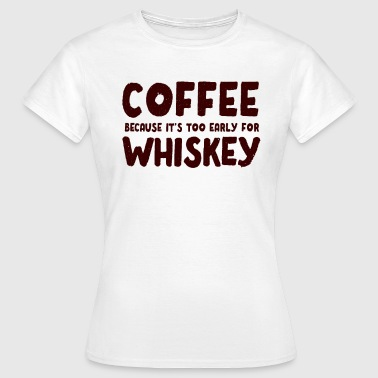 Wiskey Funny Coffee Wiskey Morning Caffeine Alcohol Gift - Women's T-Shirt