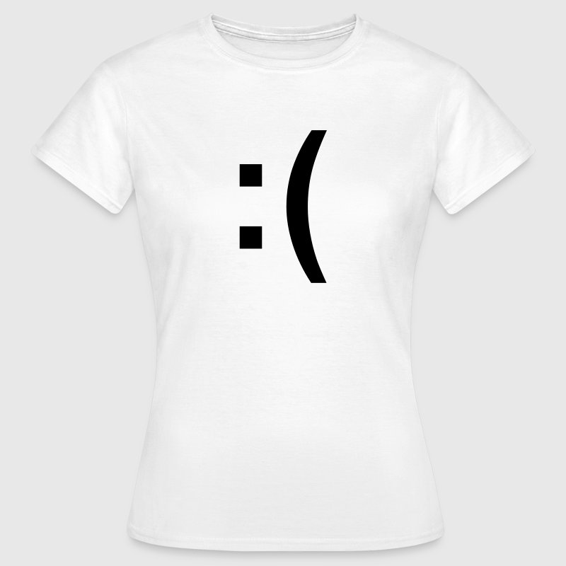 :( Sad Face - Women's T-Shirt