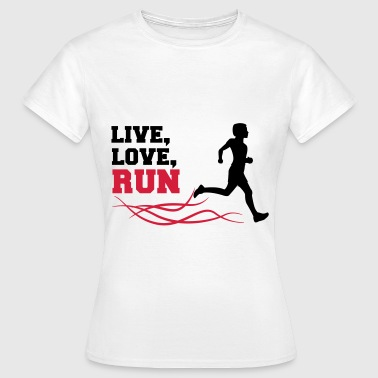 live love run - Women's T-Shirt