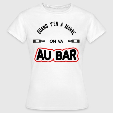 On va au bar t-shirt humour apéro - T-shirt Femme