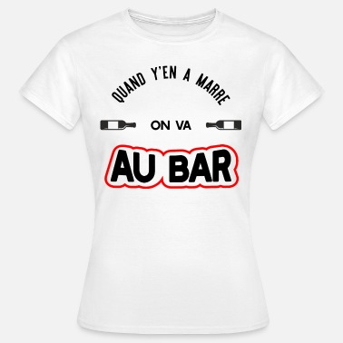 Alcool On va au bar t-shirt humour apéro - T-shirt Femme