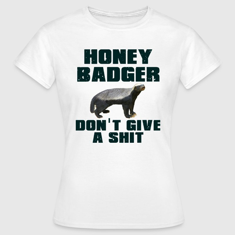 Honey Badger Don't Give A Shit - Women's T-Shirt